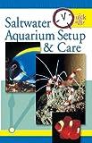 Quick & Easy Saltwater Aquarium (Quick & Easy (TFH Publications))