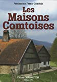 echange, troc Chloé Chamouton - Les Maisons comtoises