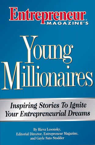 Young Millionaires: Inspiring Stories to Ignite Your Entreprenurial Dreams