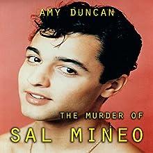 The Murder of Sal Mineo | Livre audio Auteur(s) : Amy Duncan Narrateur(s) : Roger Wood