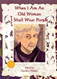 When I Am An Old Woman I Shall Wear Purple (1576010783) by Martz, Sandra