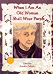 When I Am An Old Woman I Shall Wear P...