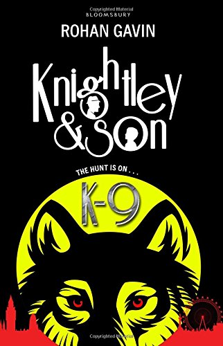 Buy KNIGHTLEY & SON: K9 by Rohan Gavin