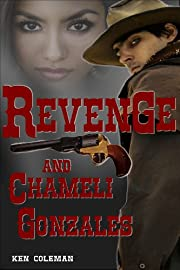Revenge and Chameli Gonzales (The revenge sequels Book 1)