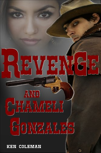 Book: Revenge and Chameli Gonzales by Ken Coleman