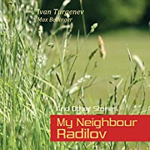 My Neighbour Radilov and Other Stories (       UNABRIDGED) by Ivan Turgenev Narrated by Max Bollinger