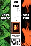 Cats Creep the Fire to Art (1934209228) by Ward, Matthew