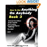 How To Get Anything on Anybody Book 3