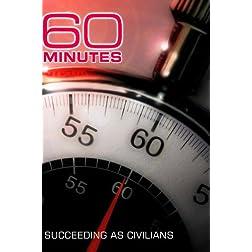 60 Minutes - Succeeding as Civilians