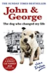 John and George: The Dog Who Changed...
