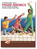 Alfred's Basic Adult Piano Course Finger Aerobics, Bk 1 (Alfred's Basic Piano Library)