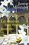 """Afficher """"La maison aux trois jasmins"""""""
