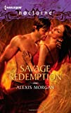 Savage Redemption (Harlequin Nocturne) by Alexis Morgan