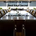 Non Executive Director: Best Kept Secret Revealed | Ade Asefeso