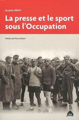 La Presse et le sport sous l'occupation