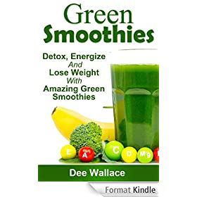 Green Smoothies: Detox, Energize And Lose Weight With Amazing Green Smoothies (English Edition)