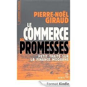 Le Commerce des promesses: Petit trait� sur la finance moderne