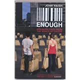 Enough: Breaking Free from the World of Excessby John Naish