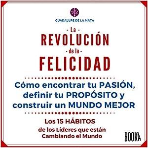 La Revolución de la Felicidad [The Revolution of Happiness] Audiobook