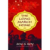 The Long March Homeby Zo� S. Roy