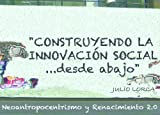 img - for CONSTRUYENDO LA INNOVACI N SOCIAL...desde abajo (Spanish Edition) book / textbook / text book