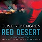 Red Desert: The Hollywood Mysteries, Book 2 | Clive Rosengren