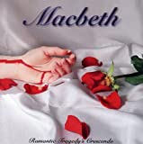 Romantic Tragedy??s Crescendo by Macbeth (2004-07-18)