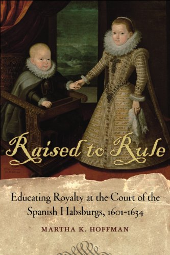 Raised to Rule: Educating Royalty at the Court of the...