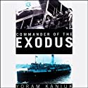 Commander of the Exodus (       UNABRIDGED) by Yoram Kaniuk Narrated by William Sutherland