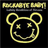 echange, troc Rockabye Baby - Nirvana Lullaby Renditions