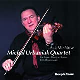 Ask Me Now by Michal Urbaniak (2010-01-01)