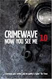 img - for Crimewave 10: Now You See Me by Charlie Williams (2008-12-01) book / textbook / text book