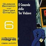 Il Crocevia delle Tre Vedove (Maigret 6) | Georges Simenon