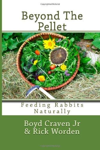 Beyond The Pellet: Feeding Rabbits Naturally (The Urban Rabbit Project) (Volume 2)
