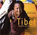 echange, troc Matthieu Ricard - Tibet : Regards de compassion