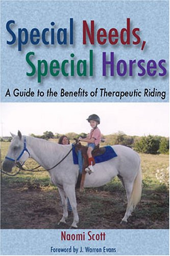 Special Needs, Special Horses: A Guide to the Benefits of...