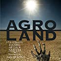Agroland Audiobook by Daniel Arthur Smith Narrated by Sam Burns