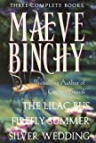 Maeve Binchy: Three Complete Books: The Lilac Bus; Firefly Summer; Silver Wedding