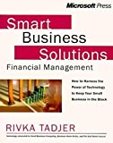 img - for Smart Business Solutions for Financial Management: How to Harness the Power of Technology to Put Your Small Business in the Black (Independent General Use) by Tadjer, Rivka O (1999) Paperback book / textbook / text book