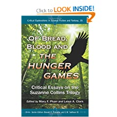 Of Bread, Blood and the Hunger Games: Critical Essays on the Suzanne Collins Trilogy (Critical Explorations in... by Mary F. Pharr, Leisa A. Clark, Donald E. Palumbo and C.W. Sullivan III