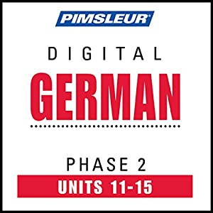 German Phase 2, Unit 11-15: Learn to Speak and Understand German with Pimsleur Language Programs | [ Pimsleur]