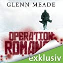 Operation Romanow Audiobook by Glenn Meade Narrated by Detlef Bierstedt