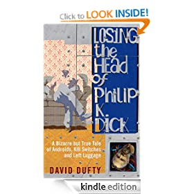 Losing the Head of Philip K. Dick