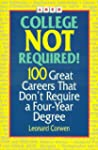Arco College Not Required!: 100 Great...