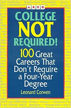 arco college not required 100 great careers that don t