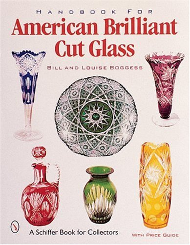 Handbook for American Brilliant Cut Glass (Schiffer Book for Collectors with Price Guide)