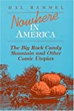 img - for Nowhere in America: The Big Rock Candy Mountain and Other Comic Utopias (Folklore and Society) book / textbook / text book