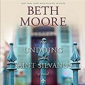 The Undoing of Saint Silvanus   [Beth Moore]