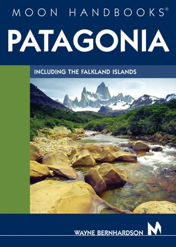 Moon Handbooks Patagonia: Including the Falkland Islands (Moon Handbooks Patagonia)