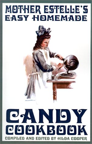Mother Estelle s Easy Homemade Candy Cookbook097016159X : image